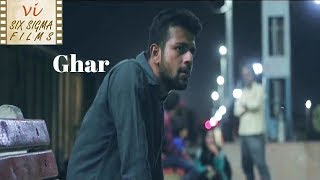 Hindi Short Film  | Ghar |  Heart Touching Story  | Six Sigma Films