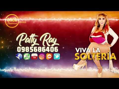 Viva La Soltería - Patty Ray (((Audio 4k)))