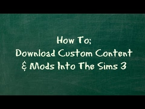 How To: Download Custom Content & Mods Into The Sims 3