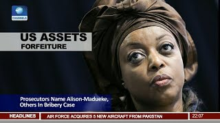 News@10: Prosecutors Name Alison-Madueke,Other In U.S Bribery Case 15/07/17 Pt.1