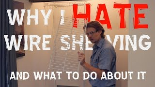 Why I Hate Wire shelves & How to Replace them
