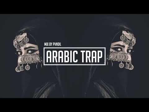Best Arabic Trap Mix 2018 ﷼ Arabian Trap & Bass ﷼ Arabic Night Party