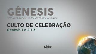 Culto Dominical - Rev Rennan Dias - Gênesis 1 e 2 - 07.02.2021