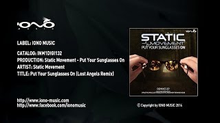 Static Movement - Put Your Sunglasses On (Lost Angels Remix)