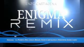 Enigma - La Puerta Del Cielo (Remix Enzo Cartagena) (Freedom dance mix)