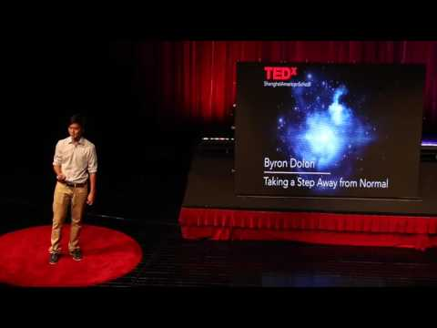 Taking a step away from normal | Byron Dolon | TEDxShanghaiAmericanSchool