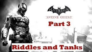Batman: Arkham Knight Part 3 - Riddles and Tanks