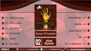 Hasan Kılıçatan - Allah Diyelim