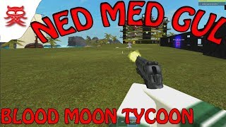 NED MED GUL:: BLOOD MOON TYCOON:: ROBLOX