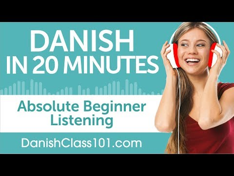 20 Minutes of Danish Listening Comprehension for Absolute Beginner