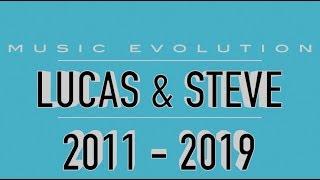 LUCAS & STEVE: MUSIC EVOLUTION (2011 - 2019)