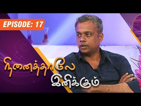 Ninaithale Inikkum | (01/03/2015) | Gautham Vasudev Menon Interview | [Epi-17]