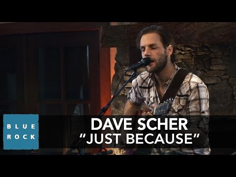 "Dave Scher ""Just Because"" 