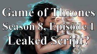 Game of Thrones Season 8, Episode 1 Leaked Script?