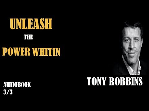 Unleash the Power Within:  Transform Your Life by Tony Robbins [Audiobook] 3/3