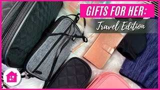 Gifts For Her: Travel Edition  10 Must Haves