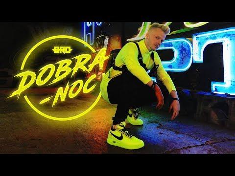 B.R.O - DOBRA-NOC [Official Video]