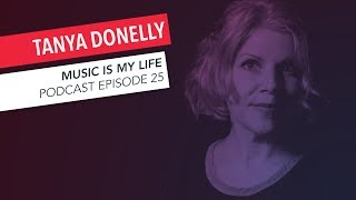 Tanya Donelly on Belly, Throwing Muses, Breeders, Radiohead   Episode 25   Music is My Life Podcast