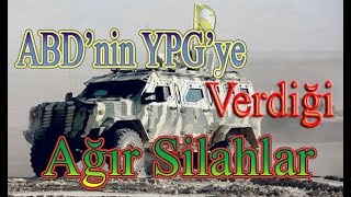 YPG 'nin Elinde Bulunan Ağır Silahlar - ABD 'nin Hibe Ettiği!