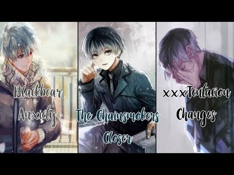 Nightcore - Anxiety ✗ Closer ✗ Changes [NV] ✔