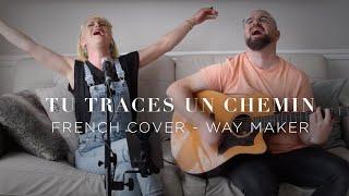 Tu Traces Un Chemin - Émilie Charette (Way Maker - Sinach Joseph)