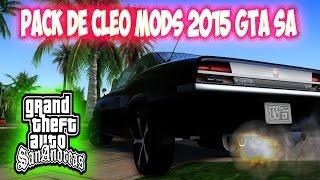 PACK DE CLEO MODS 2015 PARA GTA SAN ANDREAS
