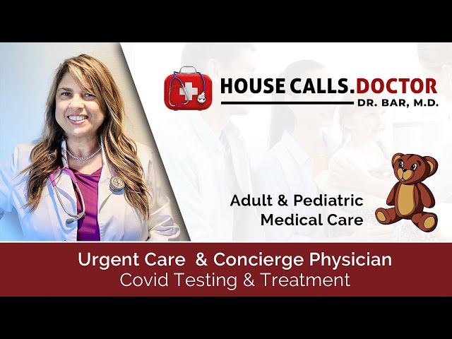 House Calls Doctor - Providing Adult & Pediatric Urgent Care, Covid Testing & Treatment