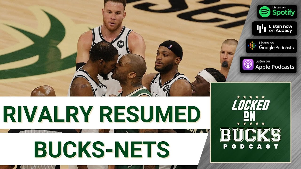 Download Locked on Crossover: Asking the big questions as the Bucks and Nets begin battle for the East