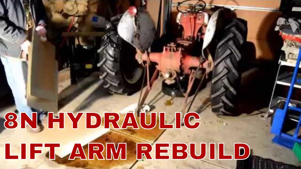hight resolution of ford 8n hydraulic lift arm removal rebuild