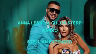 ANNA LESKO & CULITA STERP & COSTI IONITA - IVANKO (STELLIAN EXTENDED)