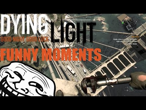 Dying Light Funny Moments - Dancing Zombies,Falling Zombies,Epic Fails,Random Moments