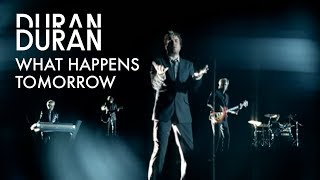 Watch Duran Duran What Happens Tomorrow video