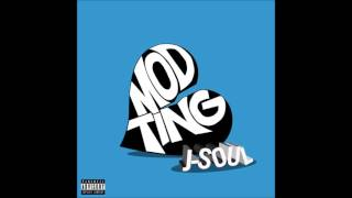 J-Soul - Mod Ting (New RnB/Dancehall Music)