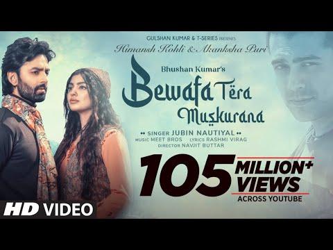 Bewafa Tera Muskurana Song   Meet Bros Ft. Jubin Nautiyal  Himansh K,Akanksha P Rashmi V Bhushan K