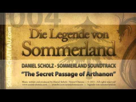 The Secret Passage of Arthanon - Sommerland #004 Soundtrack - Daniel Scholz