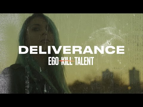 EGO KILL TALENT - Deliverance (Official Music Video)