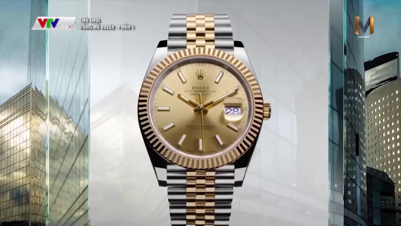 Thú chơi Đồng hồ Rolex – Phần 1: Giá trị thương hiệu đến từ cái tên Rolex