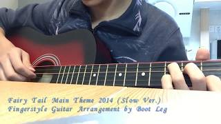 Fairy Tail Main Theme 2014 - Fingerstyle Guitar by Boot Leg