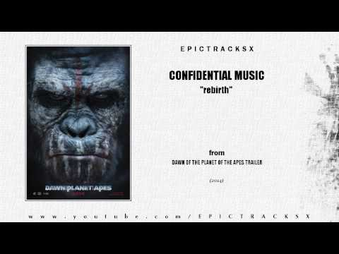 Confidential Music - Rebirth (Dawn Of The Planet Of The Apes trailer music, 2014)