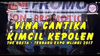 THE ROSTA - VINA CANTIKA - KIMCIL KEPOLEN - TERBARU EXPO WLINGI 2017