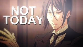 NOT TODAY Black Butler