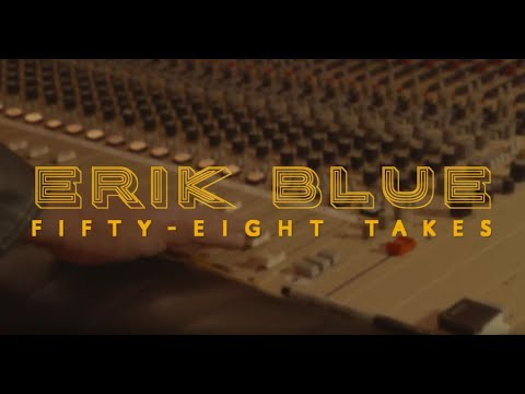 Download FIFTY-EIGHT TAKES by ERIK BLUE (Official Video)