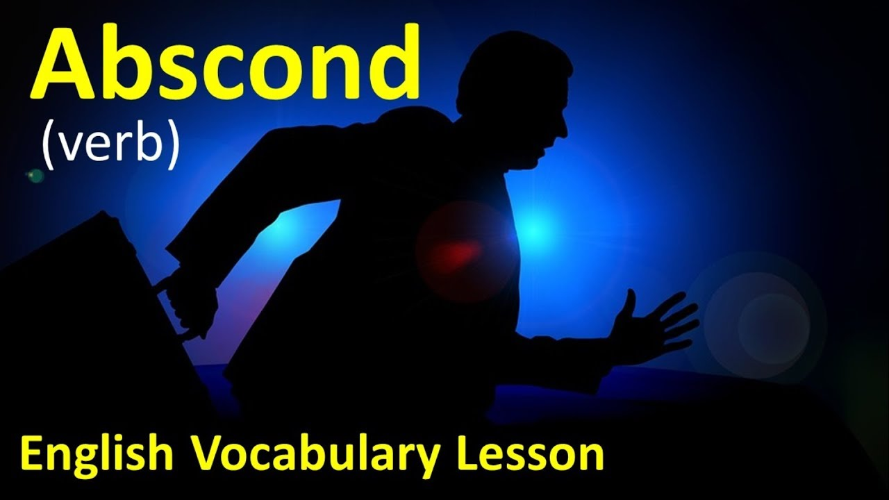 Essential English Vocabulary Lesson 10   Abscond