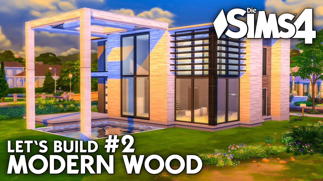 Modern wood haus bauen in die sims 4 let 39 s build 2 - Sims 4 dach bauen ...