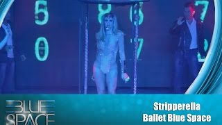 Blue Space Oficial -  Stripperella e Ballet - 25.10.15