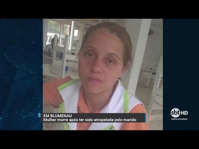 Feminicídio em Blumenau: mulher morre após ter sido atropelada pelo marido