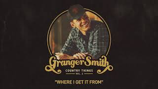 Granger Smith - Where I Get It From (Official Audio) YouTube Videos