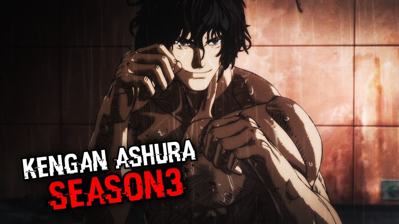 Kengan Ashura Season 3 Netflix Expected Release Update Youtube