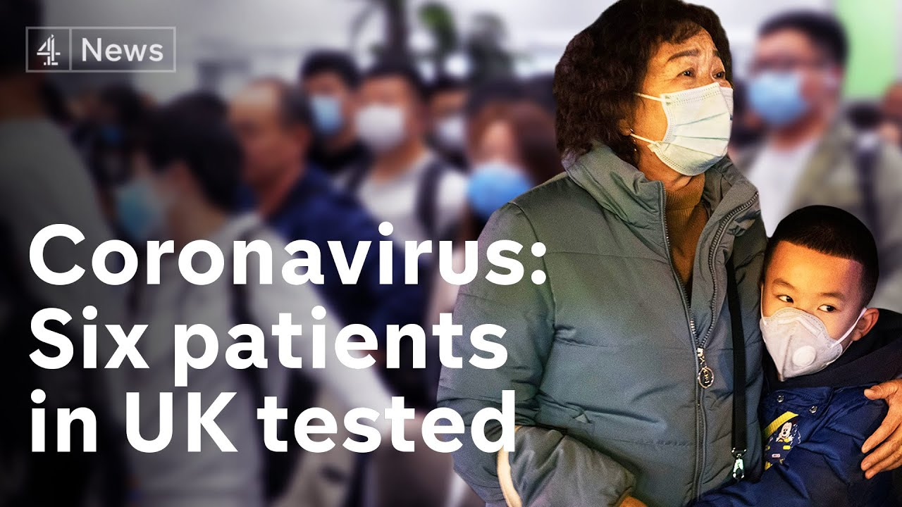 Six tested for Coronavirus in UK - 18 million under lockdown in China