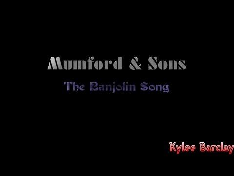 Mumford & Sons - The Banjolin Song Song Lyrics